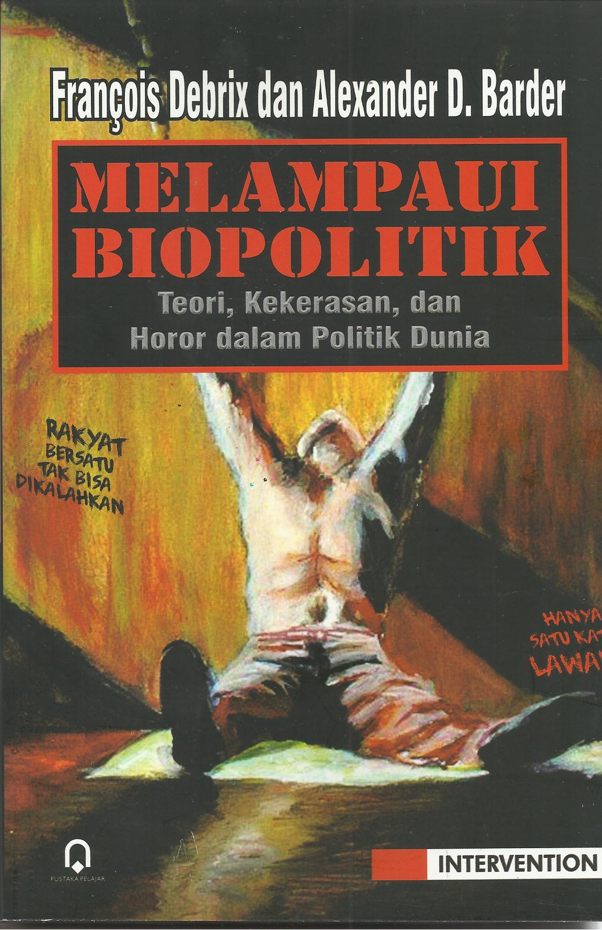 Melampaui Biopolitik (Teori, Kekerasan, dan Horor dalam Politik Dunia)