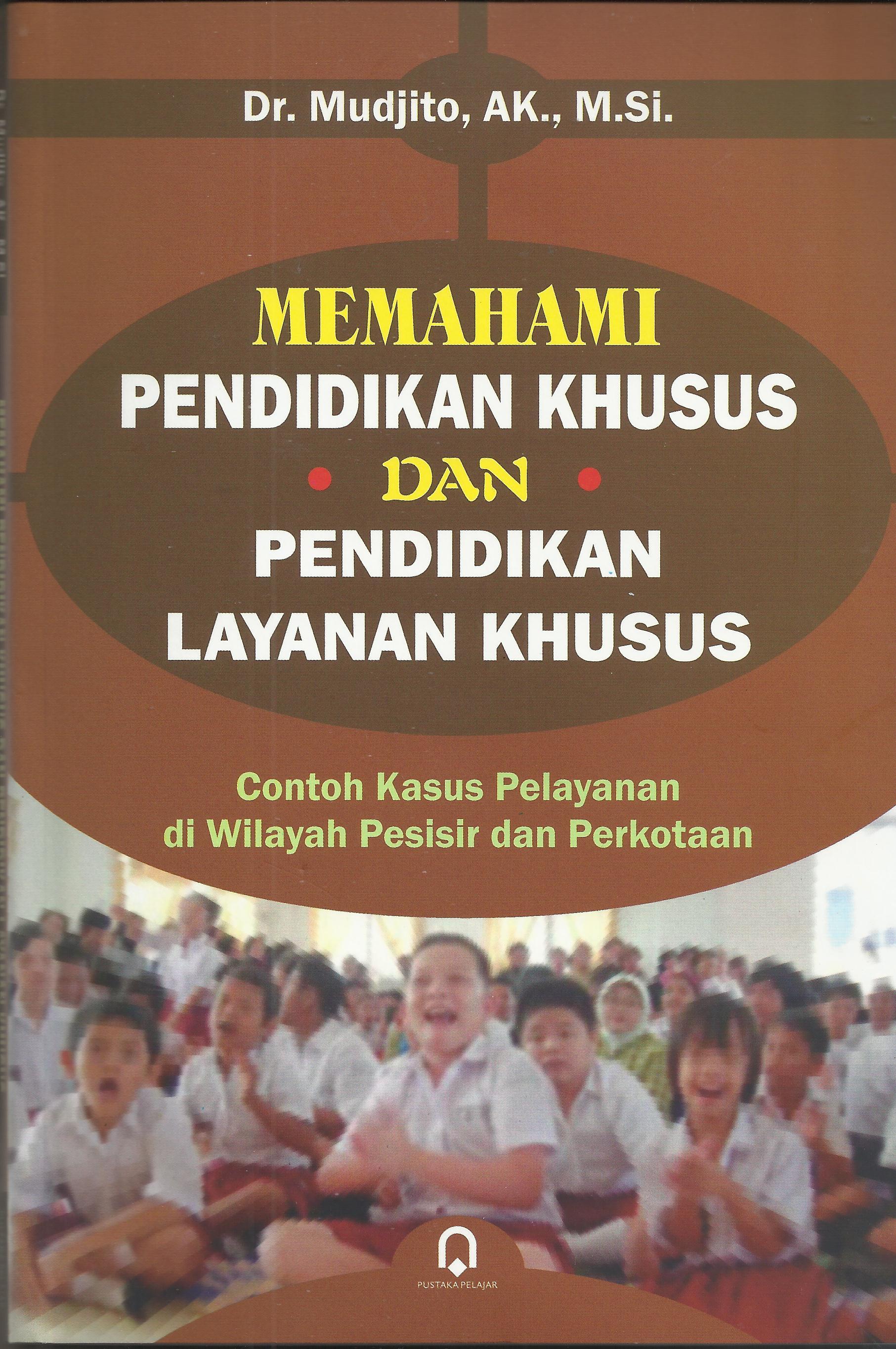 Memahami Pendidikan Khusus dan Pendidikan Layanan Khusus