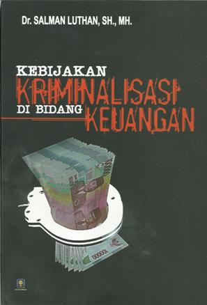 Kebijakan Kriminalisasi di Bidang Keuangan