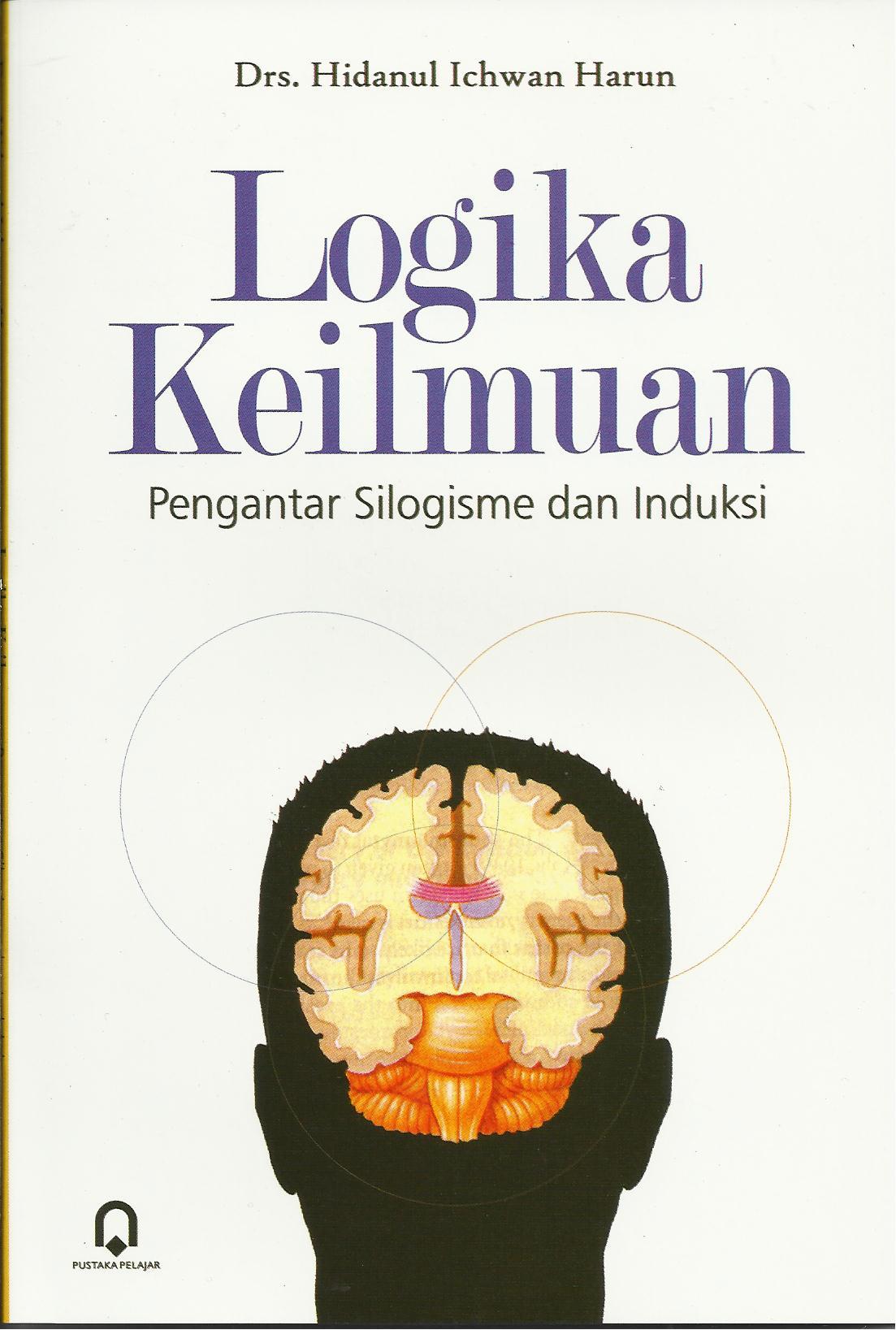 LOGIKA KEILMUAN (Pengantar Silogisme dan Induksi), 2014