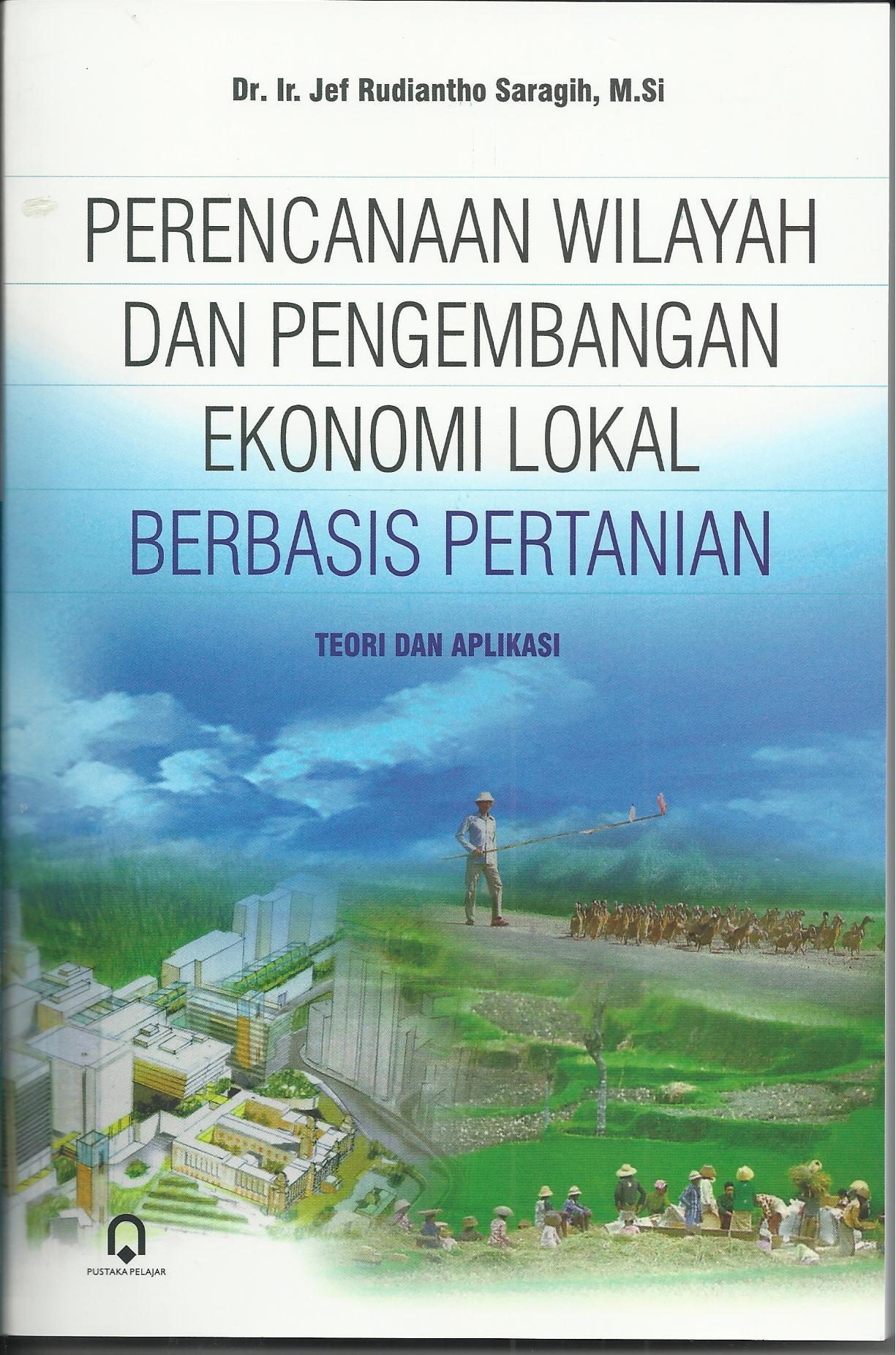 Perencanaan  Wilayah dan Pengembangan Ekonomi Lokal Berbasis Pertanian