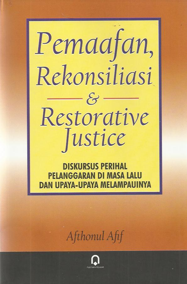 Pemaafan, Rekonsiliasi & Restorative Justice