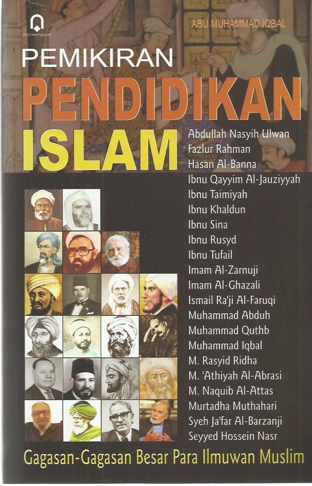 PEMIKIRAN PENDIDIKAN ISLAM Gagasan-Gagasan Besar Para Ilmuwan Muslim