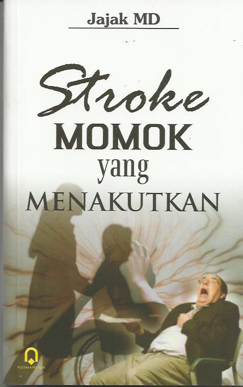 Stroke Momok Yang Menakutkan