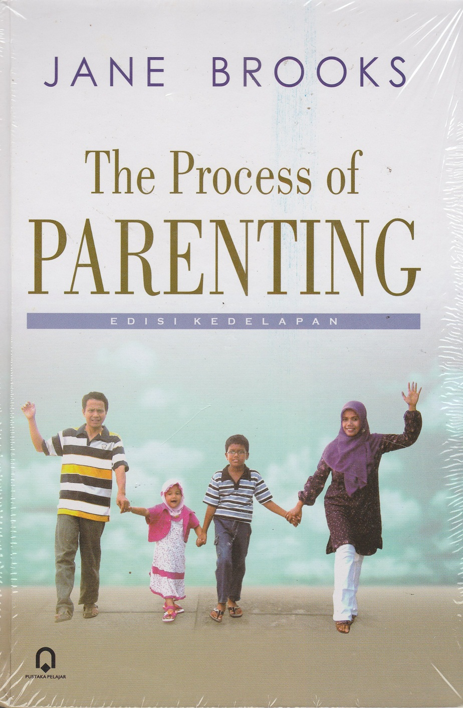 THE PROCESS OF PARENTING EDS 8