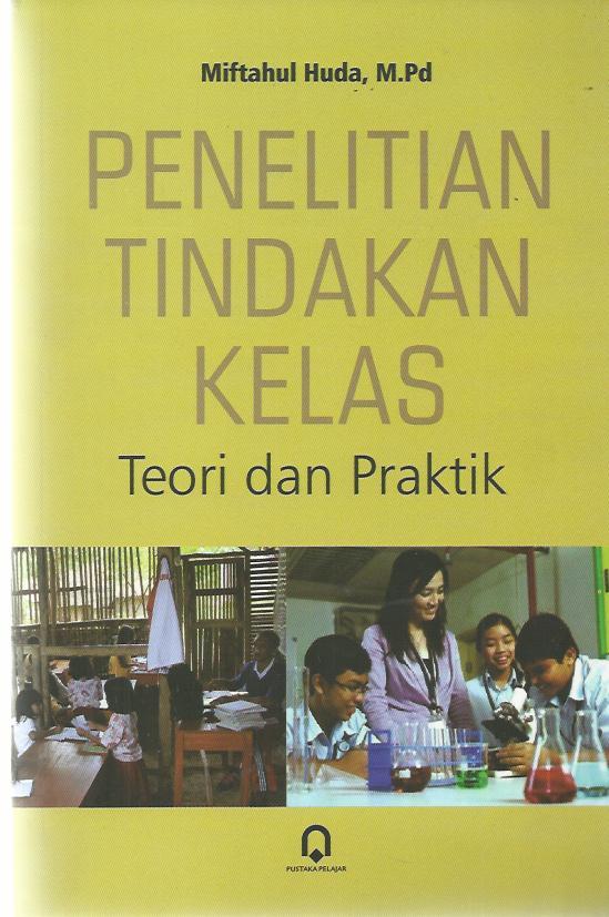 Penelitian Tindakan Kelas Teori Dan Praktek