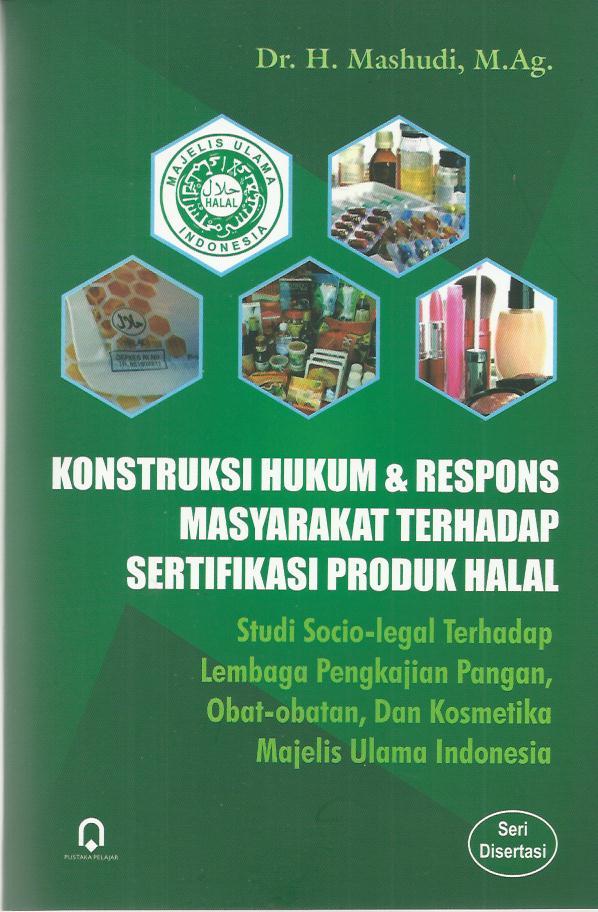 Konstruksi Hukum Dan Respon Masyarakat Terhadap Sertifikasi Produk Halal