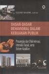 DASAR-DASAR BEHAVIORAL DALAM KEBIJAKAN PUBLIK Prasangka dan Diskriminasi, Interaksi Sosial, Serta Sistem Keadilan