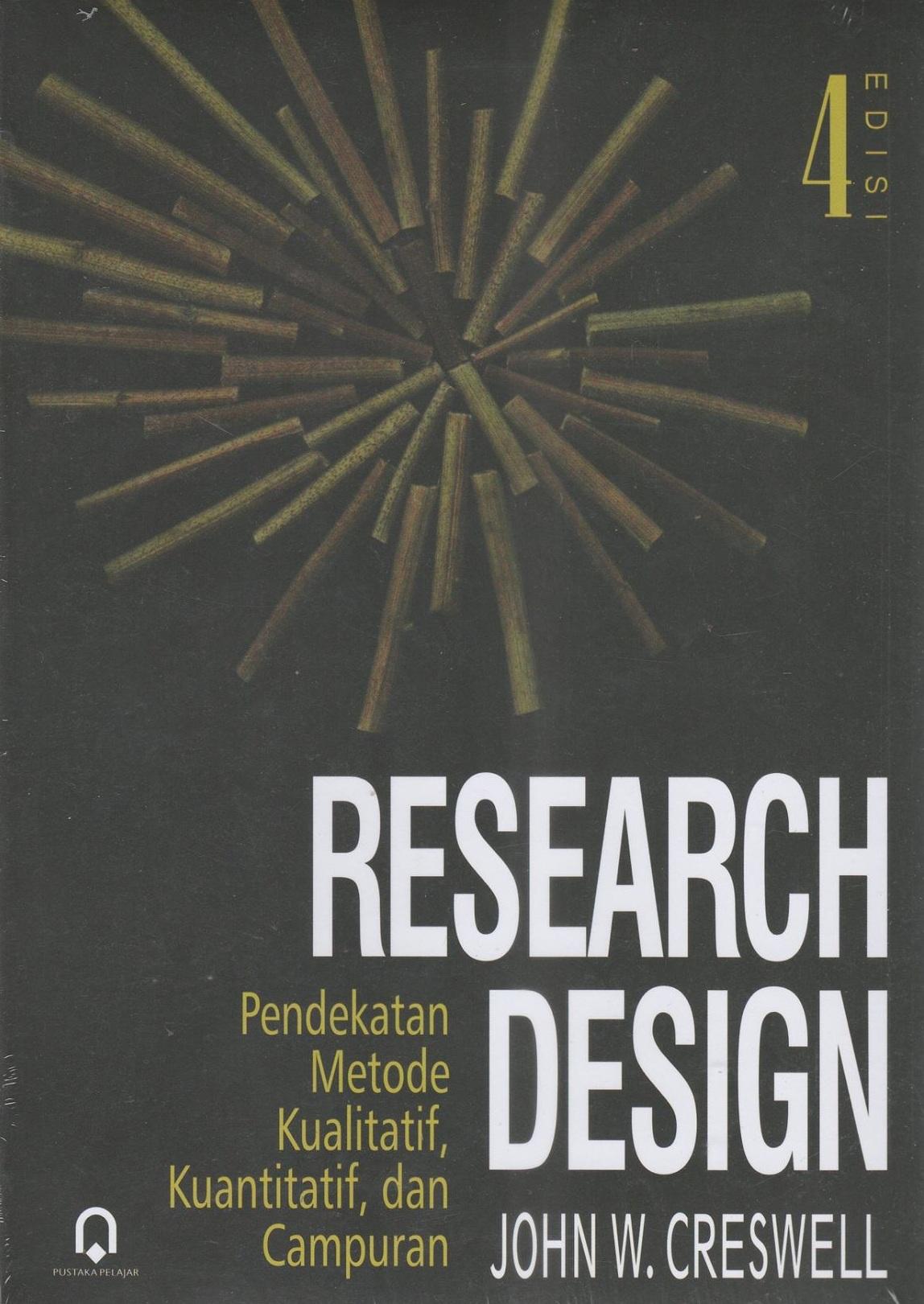 Research Design Pendekatan Metode Kualitatif Kuantitatif dan Campuran ed.4