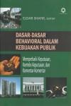 Dasar-Dasar Behavioral Dalam Kebijakan Publik (Memperbaiki Keputusan, Konteks Keputusan, Dan Komentar-Komentar)