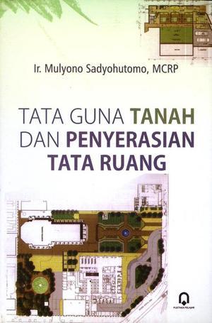 Tata Guna Tanah & Penyerasian Tata Ruang