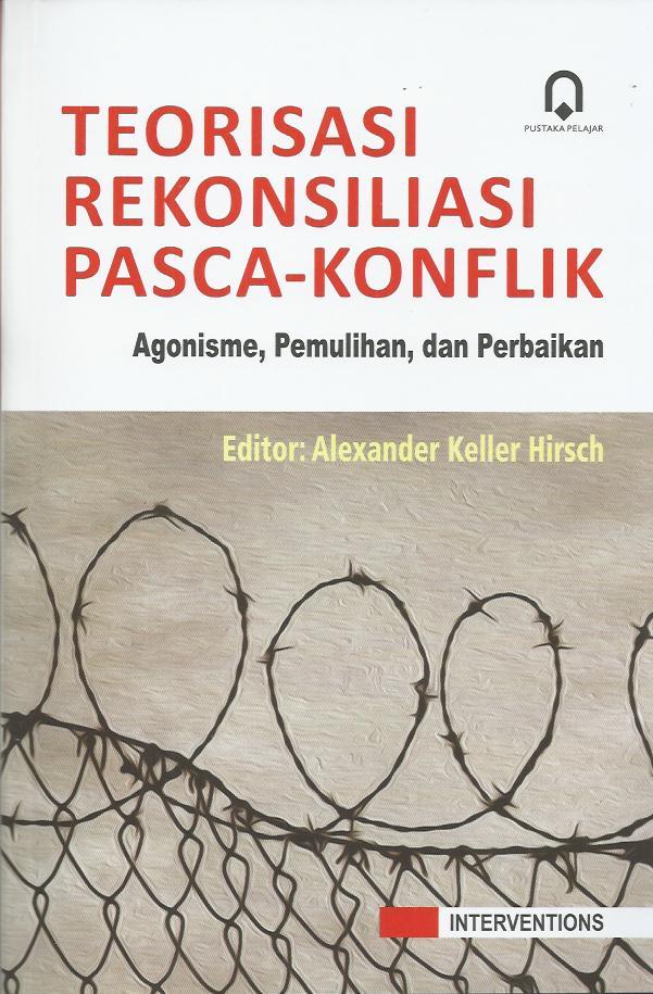 Teorisasi Rekonsiliasi Pasca Konflik