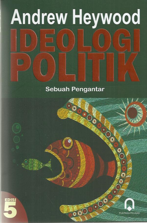 IDEOLOGI POLITIK (SUATU PENGANTAR)