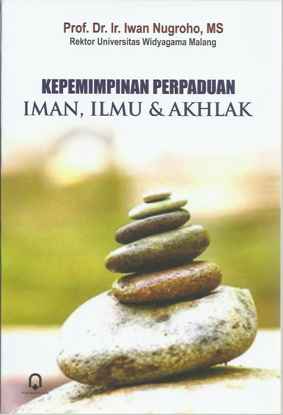 Kepemimpinan Perpaduan Iman, Ilmu Dan Akhlak