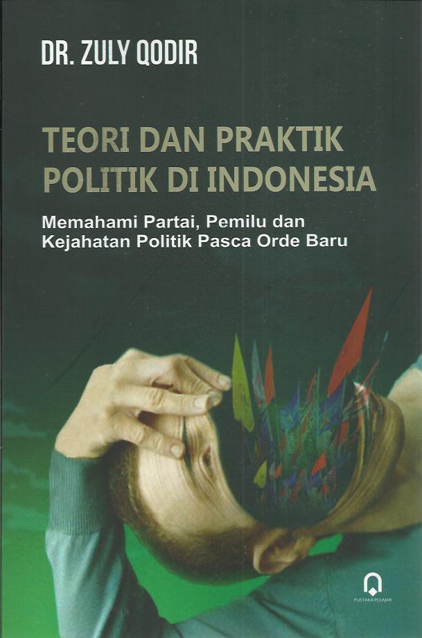 Teori Dan Praktik Politik Di Indonesia
