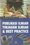 Publikasi Ilmiah Tinjauan Ilmiah Dan Best Practice
