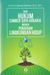 Dari Hukum Sumber Daya Agraria Menuju Penataan Lingkungan Hidup