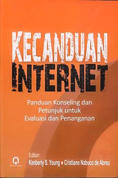 Kecanduan Internet Panduan Konseling dan Petunjuk untuk Evaluasi dan Penanganan