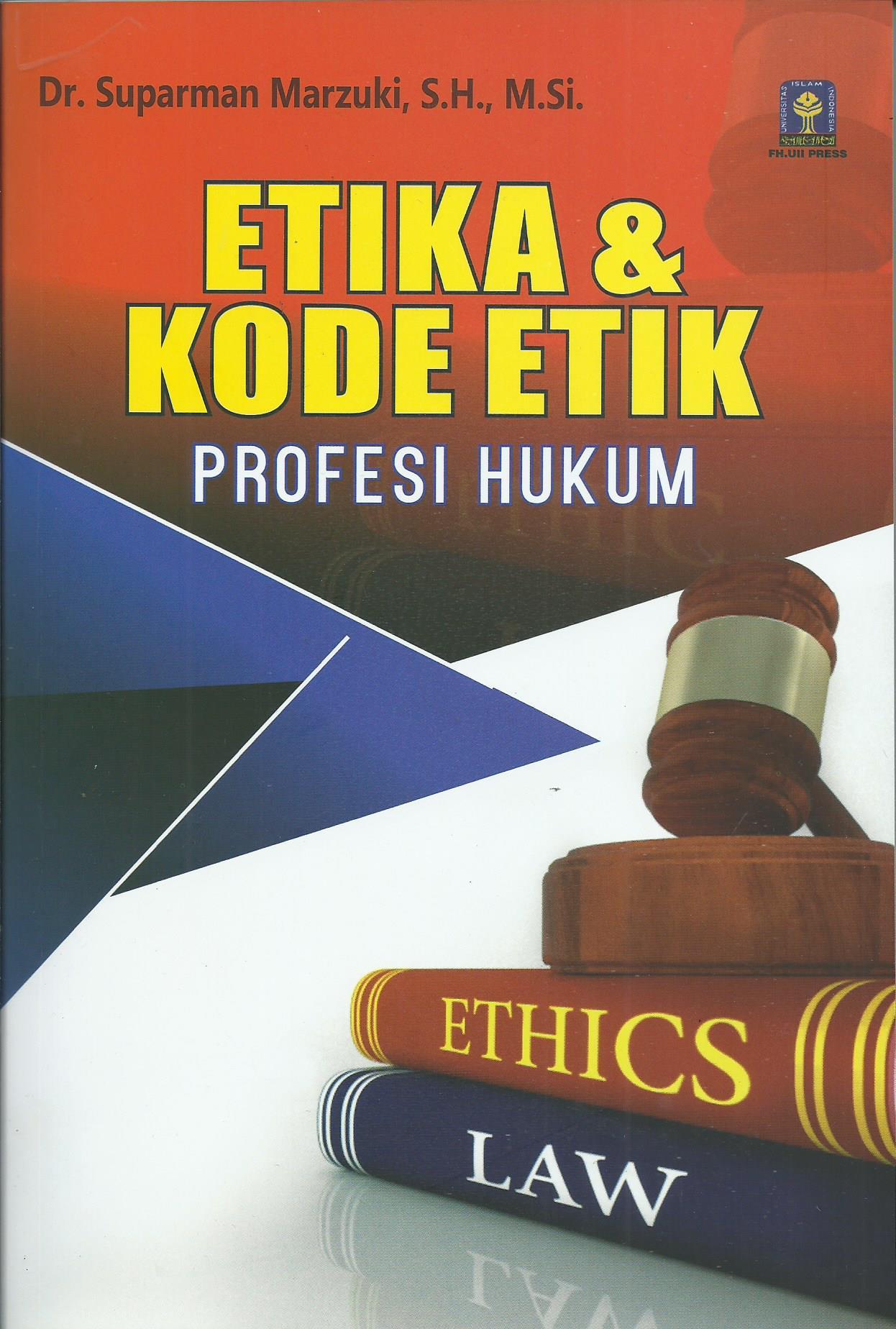 Etika Dan Kode Etik Profesi Hukum