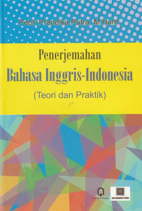 Penerjemahan Bahasa Inggris-Indonesia Teori dan Praktik