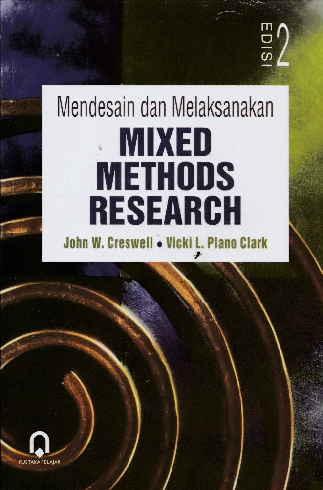 Mendesain dan Melaksanakan Mixed Methods Research ed. 2