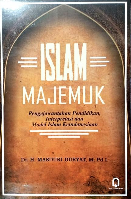 Islam Majemuk Pengejawantahan Pendidikan