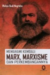 Memahami Kembali Marx, Marxisme dan Perkembangannya