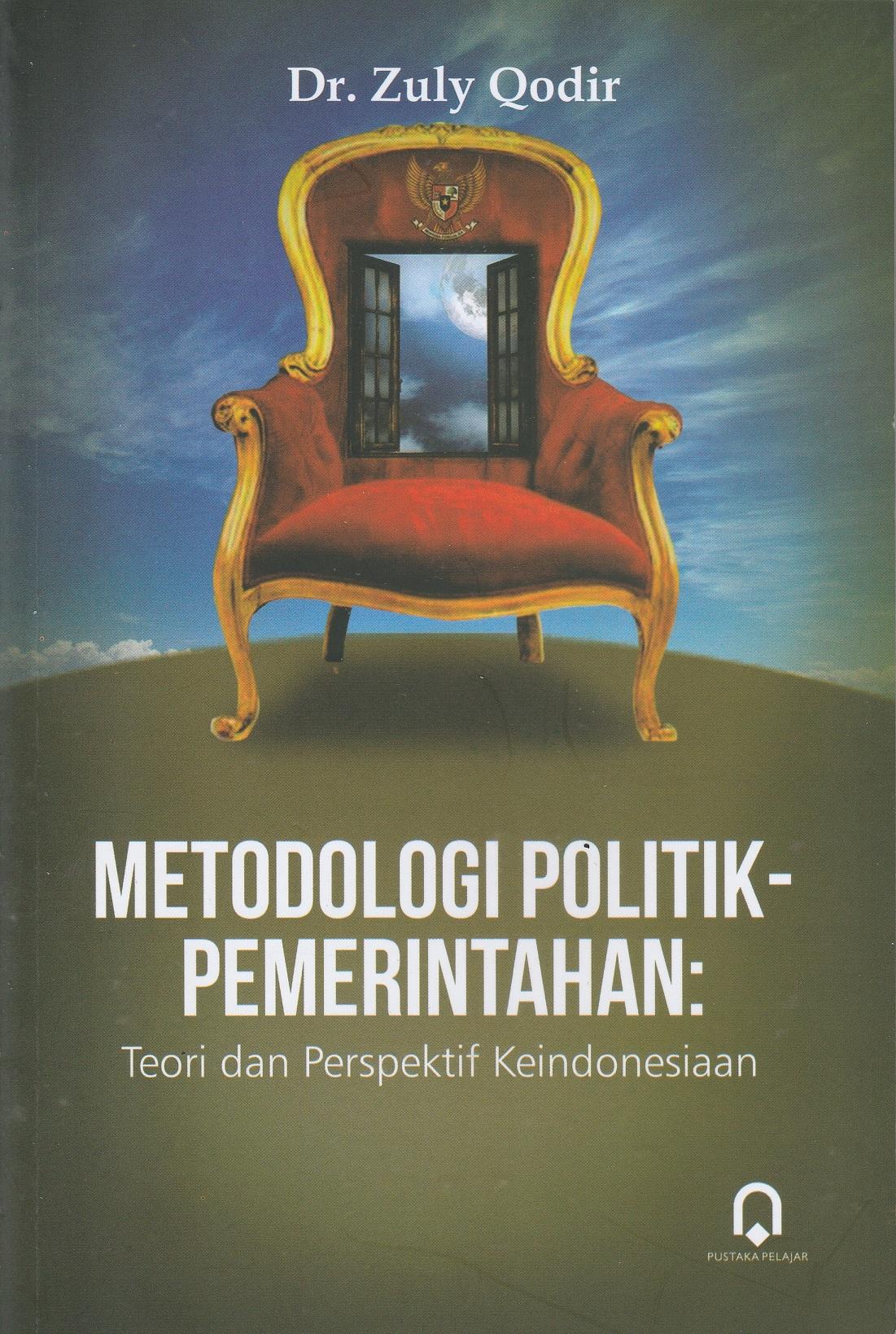 Metodologi Politik Pemerintahan (Teori Dan Perspektif Keindonesiaan)