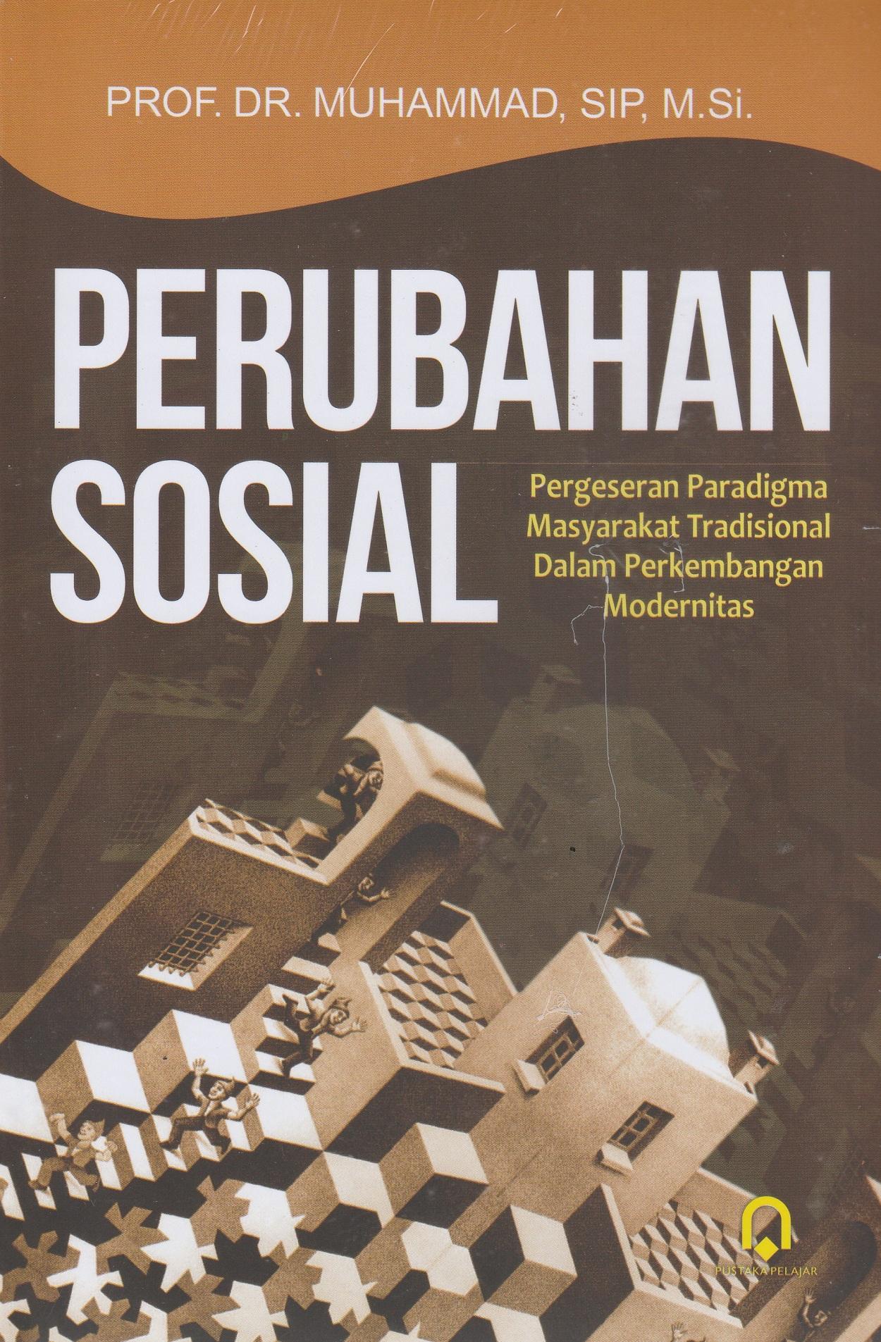 Perubahan Sosial Pergeseran Paradigma Masyarakat Tradisional Dalam Perkembangan Modernitas