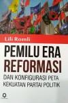 Pemilu Era Reformasi Dan Konfigurasi Peta Kekuatan Partai Politik