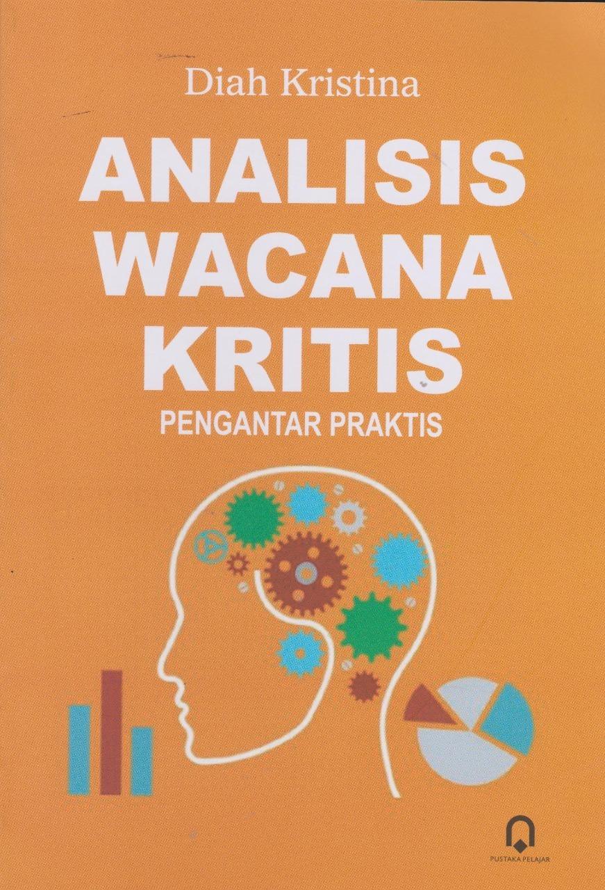 Analisis Wacana Kritis (Pengantar Praktis)