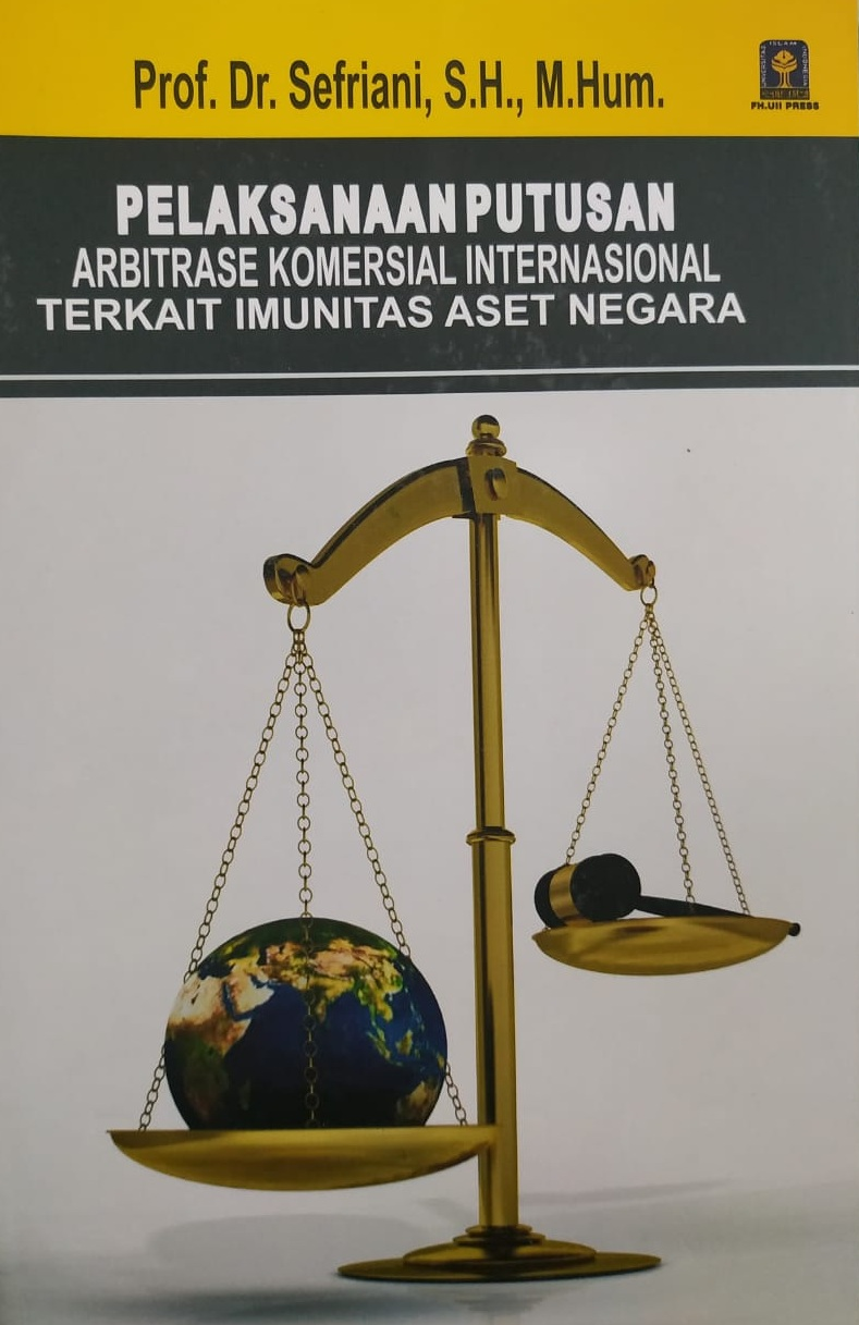 Pelaksanaan Putusan Arbitrase Komersial Internasional Terkait Imunitas Aset Negara