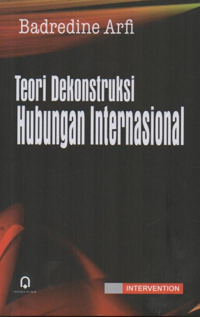 Teori Dekonstruksi Hubungan Internasional
