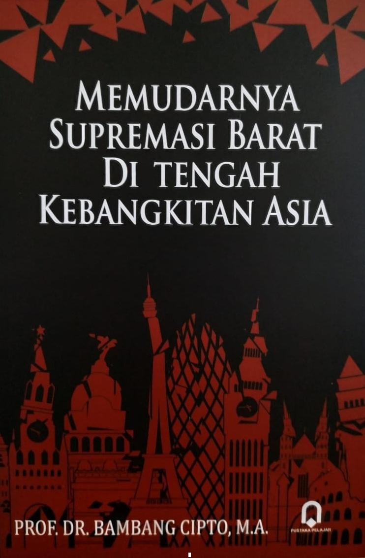 Memudarnya Supremasi Barat Di Tengah Kebangkitan Asia