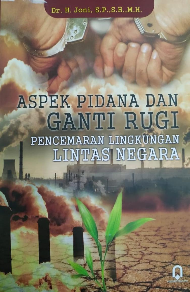 Aspek Pidana Dan Ganti Rugi Pencemaran Lingkungan Lintas Negara