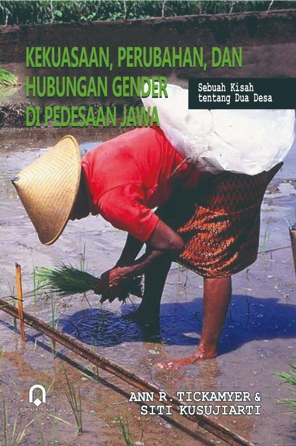 Kekuasaan, Perubahan, Dan Hubungan Gender Di Pedesaan Jawa