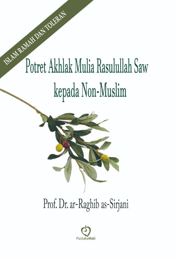 Potret Akhlak Mulia Rasullah Saw Kepada Non-Muslim