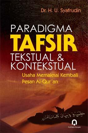 Paradigma Tafsir Tekstual dan Kontekstual