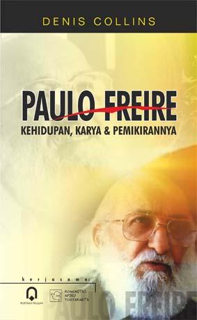 Paulo Freire, Kehidupan, Karya dan Pemikirannya