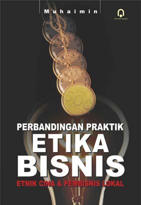 Perbandingan Praktik etika Bisnis Etnik & dan Pebisnis Lokal