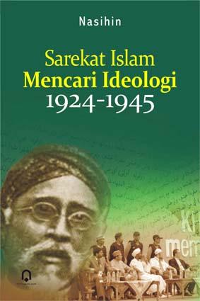 Sarekat Islam Mencari Ideologi 1924 – 1945