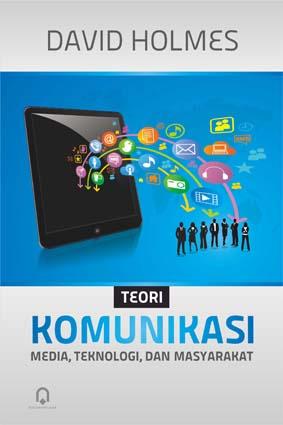 Teori Komunikasi Media, Teknologi, dan Masyarakat