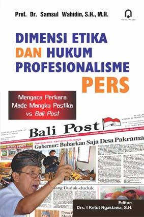 Dimensi Etika Dan Hukum Profesionalisme Pers