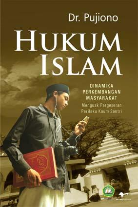 Hukum Islam & Dinamika Perkembangan Masyarakat