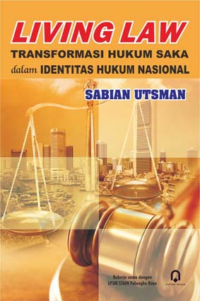 Living Law Transformasi Hukum SAKA dalam Identitas Hukum Nasional