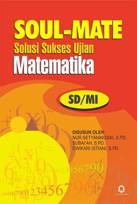 Soul-Mate Solusi Sukses Ujian Matematika SD/MI