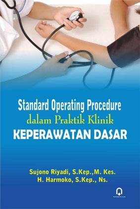 Standard Operating Procedure Dalam Praktek Klinik Keperawatan Dasar (SOP)