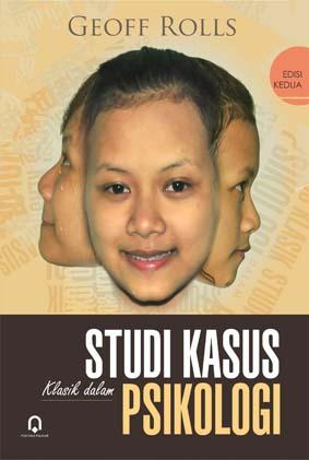 Studi Kasus Klasik Dalam Psikologi