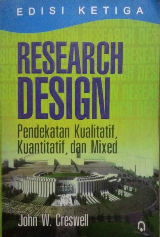 Research Design Pendekatan Kualitatif, Kuantitatif, dan Mixed