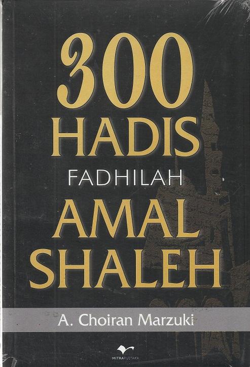 300 Hadis Fadhilah Amal Shaleh